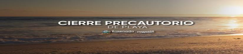 Cierran playas para uso recreativo en Ensenada