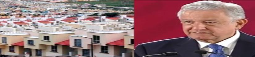 AMLO propone al Infonavit prohibir desalojo de deudores de créditos