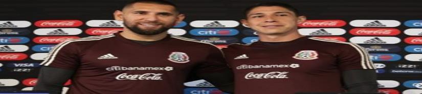 Pelearán por el puesto de portero titular en la Selección Mexicana