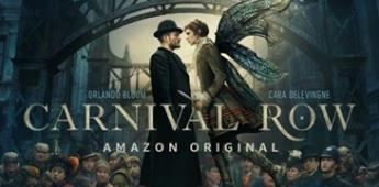 Amazon Prime Video, fija el 30 de agosto para el debut del nuevo drama de fantasía, CARNIVAL ROW (Video)