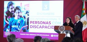 Refuerzan Programa de Pensión para el Bienestar de las Personas con Discapacidad