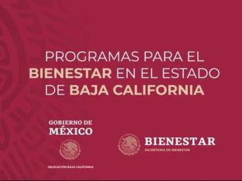 Gobierno de México informa acerca de programas de bienestar para Baja California