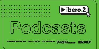 Ibero.2 estrena podcast