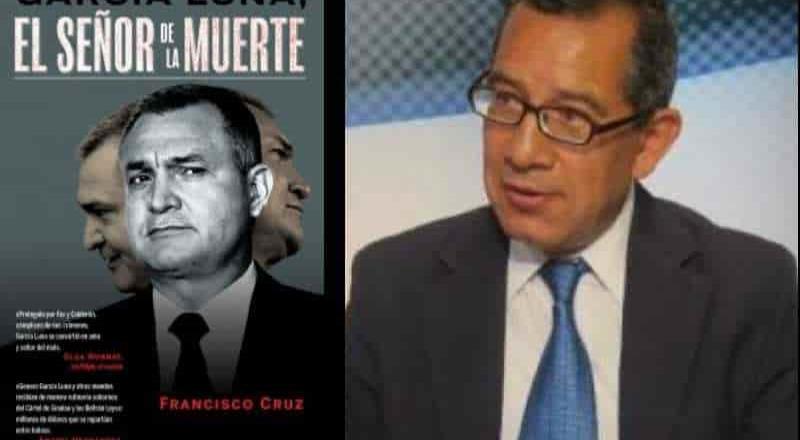 """Entrevista con Francisco Cruz periodista y escritor de """"García Luna, El señor de la muerte"""""""