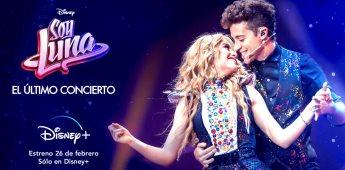 Disney + presenta Soy Luna: El último concierto