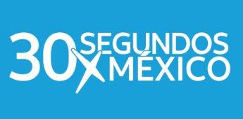 Finalistas de 30 Segundos x México crearán soluciones para impulsar ciudades inclusivas