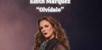 """""""Olvídalo"""" de Edith Márquez: un himno de amor propio"""