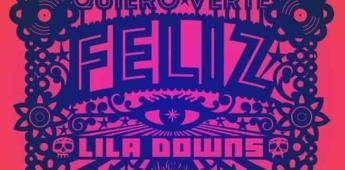 La Santa Cecilia y Lila Downs se unen en nuevo e inspirador sencillo Quiero Verte Feliz