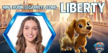 A Nina Rubín Legarreta, como la voz en español de Liberty en: #PawPatrolLaPelícula