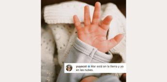 """""""Mar esta en la tierra y yo en las nubes"""": expresó yuya en la primer foto de su bebe"""